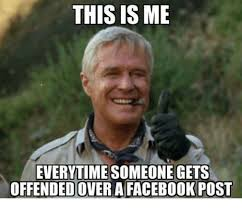 Facebook Post Meme - this is me everytime someone gets offendedover a facebook post