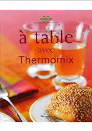 livre de cuisine thermomix télécharger à table avec thermomix pdf gratuitement titre de