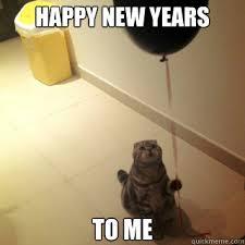 Happy New Year Cat Meme - happy new years to me sad cat lolcats pinterest sad cat