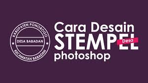 membuat efek stempel dengan photoshop cara desain stempel dengan photoshop photoshop tutorial indonesia