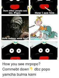 Popo Meme - how other people see how i see him mr popo op how bulma sees him