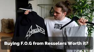 is buying f o g from resellers worthwhile metallica hoodie