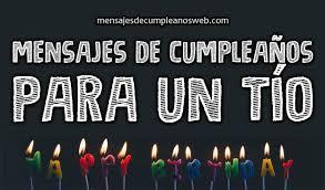 imagenes que digan feliz cumpleaños tia ana 35 mensajes y frases de cumpleaños para un tío 2018