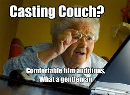 Casting Couch Meme - casting couch comfortable film auditions what a gentleman