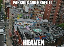 Graffiti Meme - parkour graffiti heaven by milanx meme center