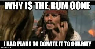 Charity Meme - how does rum end up in charity imgflip