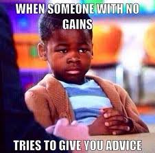 Advice Memes - gym memes on twitter advice from a non lifter gym gymemes