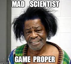 James Brown Meme - image tagged in james brown meme james brown mugshot mad scientist