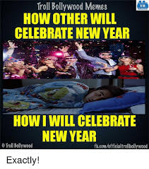 Bollywood Meme Generator - troll bollywood memes tb how other will celebrate new year how iwill
