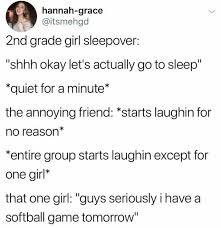 Sleepover Meme - dopl3r com memes hannah grace itsmehgd 2nd grade girl sleepover