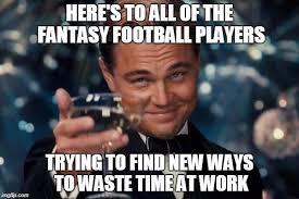 Fantasy Football Meme - leonardo dicaprio cheers meme imgflip