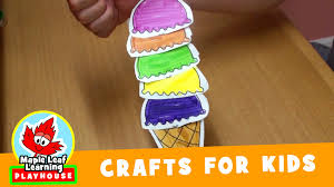 ice cream craft for kids maple leaf learning playhouse youtube