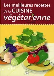 meilleures recettes de cuisine aude lacapelle les meilleures recettes de la cuisine végétarienne