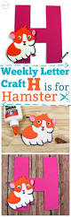 letter of the week letter craft h is for hamster must have mom