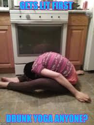 Drunk Yoga Meme - yoga imgflip