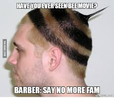 Say No More Meme - have youever seen bee movie barber say no more fam memeeulcom