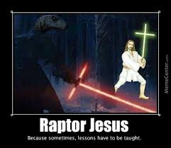 Raptor Memes - sith raptor jesus by bestmurderer meme center