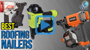 Paslode Roofing Nailer by Top 10 Roofing Nailers Of 2017 Review