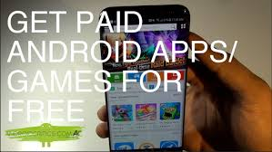 free paid android get paid android apps and for free on any android no root