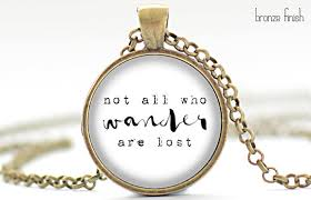 inspirational charms not all who wander are lost necklace tolkien quote pendant brush