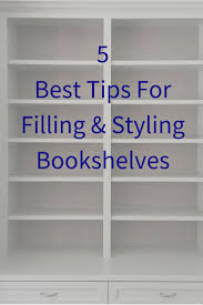 Styling Bookcases 5 Of My Best Bookshelf Styling Tips A Great Giveaway U2014 Designed
