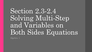 section solving multi step and variables on both sides equations
