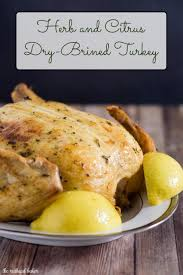 turkey brine herb and citrus brined turkey by the baker