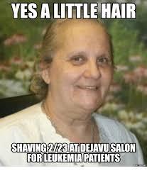 Salon Meme - yes a little hair shaving 223atdejavusalon forleukemiapatients