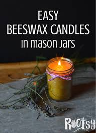 how to get wax out of a candle easy beeswax candles in mason jars rootsy network