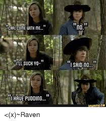 Carl Walking Dead Meme - carl come with me walking dead memes iill such yo l haue pudding no