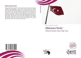 Ottoman Porte Search Results For Ottoman Empire
