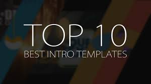 top 10 best motion graphics intro templates april 2017 free