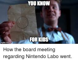 Board Meeting Meme - you know for kids nintendo meme on esmemes com