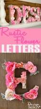 Romantic Bedroom Ideas With Rose Petals Best 25 Flower Letters Ideas On Pinterest Letter Nursery