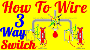 how to wire 3 way switch wiring diagrams youtube