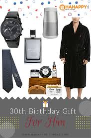 best gifts 2017 for him 16 best 30th birthday gifts for him