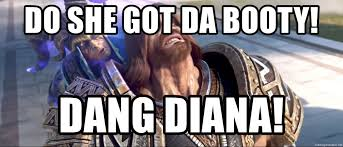 Do She Got A Booty Meme - do she got da booty dang diana what did u say meme generator