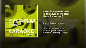 Mirror In The Bathroom by Mirror In The Bathroom In The Style Of The Beat Karaoke Version