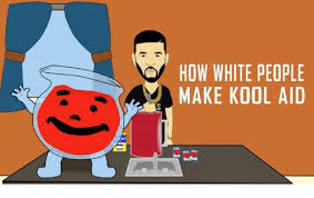 Koolaid Meme - ov how white people make kool aid kool aid meme on me me