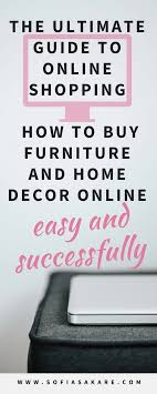 online shopping for home furnishings home decor the ultimate guide to online shopping how to buy furniture and home