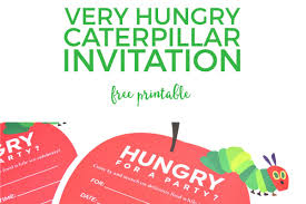 free printable invitations the only very hungry caterpillar invitations you u0027ll ever want
