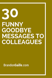 thanksgiving letter to colleagues 30 funny goodbye messages to colleagues goodbye message funny