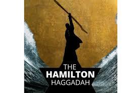 haggadah for passover the free hamilton haggadah history is happenin at the seder table