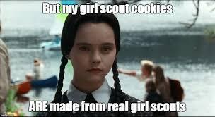 My Girl Meme - girl scout cookies imgflip