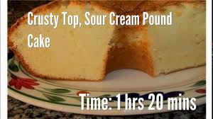 crusty top sour cream pound cake recipe youtube