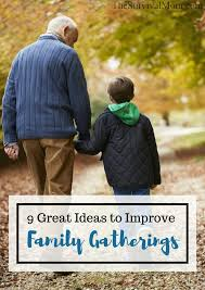9 great ideas to improve family gatherings survival