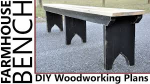 woodworking farmhouse bench plans youtube