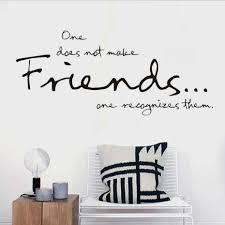 popular friends wallpapers buy cheap friends wallpapers lots from one does not make friends vinyl wall stickers wallpaper calligraphy art living room decals house decoration