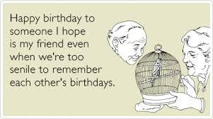 elderly best friends forever birthday ecards someecards