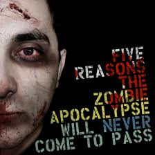 five reasons the zombie apocalypse will never come to pass primer